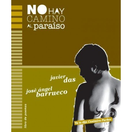 NO HAY CAMINO AL PARAÍSO